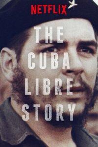 The Cuba Libre Story - Küba'nın Özgürlük Hikayesi (Netflix)