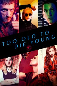 Too Old to Die Young (Full)